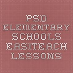 PSD Elementary Schools - Easiteach Lessons