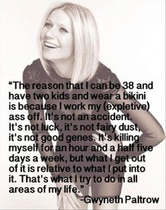 gwyneth paltrow quote, words to live by.