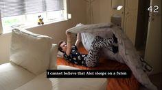 """I cannot believe that Alex sleeps on a futon"""