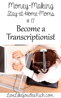 How to Become and Make Money as a Transcriptionist- advice from two SAHM transcriptionists.