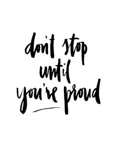 Don't Stop Until You're Proud Handwritten by planeta444 on Etsy