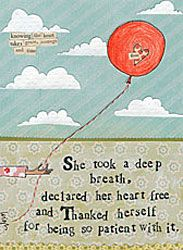 She took a deep breath, declared her heart free and thanked herself for being patient with it.