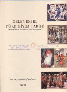 Geleneksel Türk Giyim Tarihi Kitabı | YEM Kitabevi