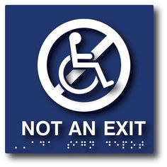 Not An Exit Sign with Non-Wheelchair Accessible Symbol