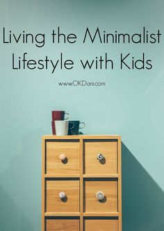 Epic Guide to Being Minimalist With Children - OKDani.com  This guide shows you how to go minimalist with ease, live cozy minimalist or full minimalist lifestyle with children, minimalist with teens or babies. You can do it! How to be minimalist with kids. If you are a cozy minimalist or just making your way in minimalism but also have children (complete with messy, toy filled playrooms to declutter) this post will help!!