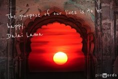 """The purpose of our lives is to be happy."" Dalai Lama #quote #dalailama #behappy"