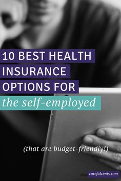 Looking for inexpensive options instead of Obamacare? Here are 10 of the best health insurance options for the self-employed -- and they're all budget-friendly.