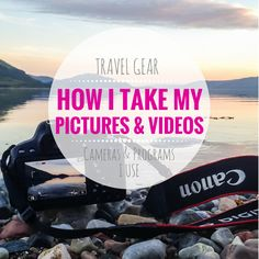 Which camera is the best for traveling? How do I edit my travel pictures and travel videos? This is my camera travel gear after over 40 visited countries.