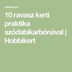 10 ravasz kerti praktika szódabikarbónával   Hobbikert