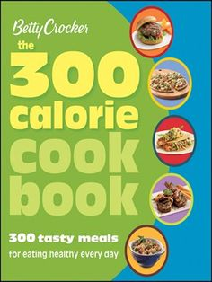 Click this cover for a(n) eBook sample of Betty Crocker the 300 Calorie Cookbook.