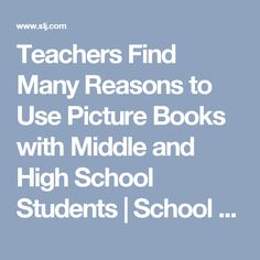 Teachers Find Many Reasons to Use Picture Books with Middle and High School Students | School Library Journal
