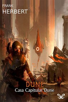 Post with 1274 views. Frank Herbert's Dune book covers, by French artist Sparth (Nicolas Bouvier) Arte Sci Fi, Sci Fi Art, Steam Punk, Fantasy Landscape, Fantasy Art, Dune Book, Dune Series, Dune Frank Herbert, Science Fiction Kunst