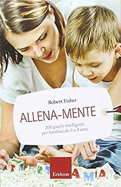 Allena-mente. 200 giochi intelligenti per bambini da 0 a 9 anni: Amazon.it: Robert Fisher, A. Matizen: Libri
