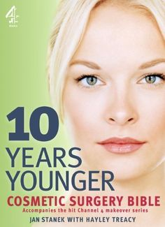 10 Years Younger Cosmetic Surgery Bible by Jan Stanek. $15.38. 352 pages. Publisher: Transworld Digital (April 30, 2011)