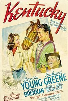 Kentucky (1938, Loretta Young, Richard Greene, Walter Brennan; directed by David Butler) - Oscar to Brennan for Best Supporting Actor. Film has vintage clips of the Bluegrass region; filmed in part at Castleton Farm, Churchill, Keeneland, and Hollywood Park.