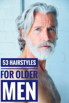 53 Magnificent Hairstyles for Older Men Somewhere in this particular list there is a brand new hairc Older Men Haircuts, Mens Hairstyles With Beard, Cool Hairstyles For Men, Hairstyles Over 50, Hair And Beard Styles, Older Mens Long Hairstyles, Mens Longer Hairstyles, Beard Styles For Older Men, Gorgeous Hairstyles
