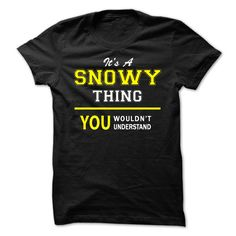 [New tshirt name meaning] Its A SNOWY thing you wouldnt understand  Coupon Best  SNOWY are you tired of having to explain yourself? With this T-Shirt you no longer have to. There are things that only SNOWY can understand. Grab yours TODAY! If its not for you you can search your name or your friends name.  Tshirt Guys Lady Hodie  TAG YOUR FRIEND SHARE and Get Discount Today Order now before we SELL OUT  Camping a ritz thing you wouldnt understand tshirt hoodie hoodies year name birthday a…