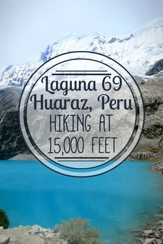 Huaraz is the trekking capital of Peru. The most popular day hike  is the intense Laguna 69 trek at 15,000 feet. Here's what to expect!