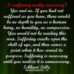 Image from http://www.verybestquotes.com/wp-content/uploads/2013/01/suffering-quotes-Eckhart-Tolle-Quotes-ego-quotes.jpg.