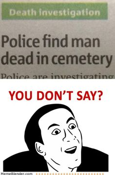 You don't say – Death investigation