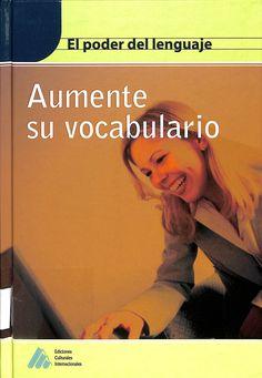 C 465 P63 2006 V.5 Este libro tiene como finalidad enriquecer nuestro vocabulario, se trata de un cuaderno de trabajo que a través de breves explicaciones y sencillos ejercicios pretende que cualquier lector con un nivel de estudios medio sea capaz de incorporar palabras nuevas a su lenguaje cotidiano.