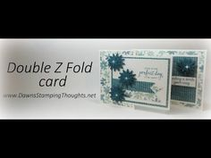 Double Z Fold card video | Dawn's Stamping Thoughts | Bloglovin'