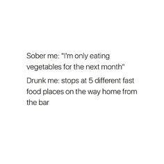 Yep pretty accurate  #sober #drunk #funny #hilarious #humor #quote #quotes #humorquotes #igers #igdaily #instalike #instafollow #instadaily #instagood #instagram http://ift.tt/2muHxib