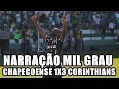 CHAPECOENSE 1X3 CORINTHIANS - NARRAÇÃO MIL GRAU
