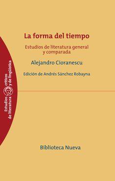 La forma del tiempo : ensayos de literatura general y comparada / Alejandro Ciaronescu ; edición de Andrés Sánchez Robayna http://fama.us.es/record=b2645694~S5*spi
