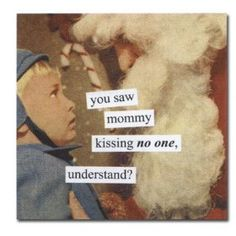 you saw mommy kissing no one