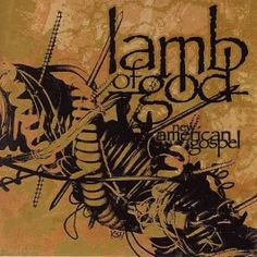 """Lamb of God  """"New American Gospel – Re-issue""""  RELEASE DATE: April 4, 2006"""