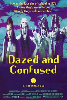 Cast: Jason London Rory Cochrane Adam Goldberg Matthew McConaughey Milla Jovovich Ben Affleck Parker Posey It doesnt get much better than this  following 70s era high school kids on their last day of school. Dazed and Confused is more than getting hi