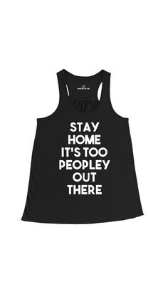 Stay Home It's Too Peopley Out There Women's Racerback Tank Top