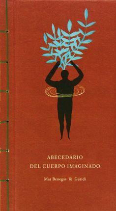 Abecedario del cuerpo imaginado | Mar Benegas & Guridi | japanese binding | A buen paso editor | 18 x 32 cm | 38 pages | 18 € | http://www.abuenpaso.com/libro/abecedario-del-cuerpo-imaginado
