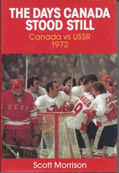 The Days Canada Stood Still vs USSR 1972 book Scott Morrison Unquestionably the most memorable hockey series of all time, the 1972 hockey summit will go down in the history of international hockey … Canadian Things, I Am Canadian, Canadian History, Canada Cup, Toronto, Canada Hockey, Hockey Pictures, Hockey Boards, Flyers Hockey
