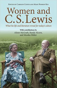 "Women and C.S. Lewis edited by Carolyn Curtis, Mary Pomroy Key | Chapter by Contributor Christin Ditchfield ~ ""More Than a Fairy Princess: What Narnia Teaches Us About Being Strong, Courageous Women"""