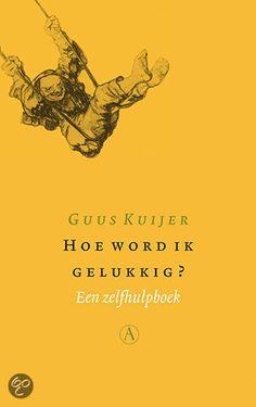 Hoe word ik gelukkig?, Guus Kuijer