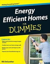 Energy Efficient Homes for Dummies:    Hands-on, practical solutions to save money by making smart energy changes One of the best and most affordable strategies people can employ to combat global warming is to improve the energy and water efficiency of their homes. Energy Efficient Homes For Dummies provides homeowners with advice, tips, and projects to reduce costs, increase energy efficiency, and cut down on waste and pollution.