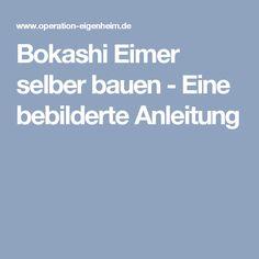 Bokashi Eimer selber bauen - Eine bebilderte Anleitung