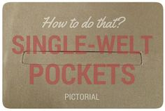 Erica Bunker | DIY Style! The Art of Cultivating a Stylish Wardrobe: Horizontal Single-Welt Pocket Pictorial