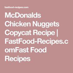 McDonalds Chicken Nuggets Copycat Recipe   FastFood-Recipes.comFast Food Recipes