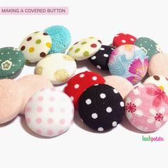 Hush Potato: Making your own covered buttons