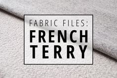The Indiesew Fabric Files | French Terry Knit Fabric