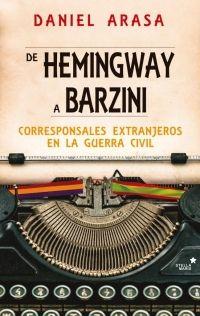 De Hemingway a Barzini. Corresponsales extranjeros en la Guerra Civil