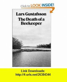 The Death of a Beekeeper (9780811208109) Lars Gustafsson , ISBN-10: 0811208109  , ISBN-13: 978-0811208109 ,  , tutorials , pdf , ebook , torrent , downloads , rapidshare , filesonic , hotfile , megaupload , fileserve