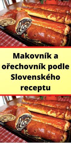 Makovník a ořechovník podle Slovenského receptu Pork, Food And Drink, Beef, Cooking, Cake, Kale Stir Fry, Meat, Kitchen, Kuchen