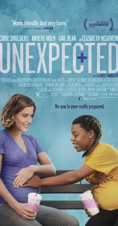 Unexpected (2015). An inner-city high school teacher discovers she is pregnant at the same time as one of her most promising students and the two develop an unlikely friendship while struggling to navigate their unexpected pregnancies.