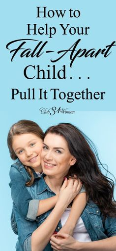How do you help a child who often falls apart? Here are several ways a mom can encourage her child to pull it together and grow strong. via Lisa Jacobson Club31Women