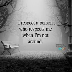 Lessons Learned in Life | Who respects me.