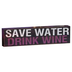 Found it at Wayfair - Save Water Drink Wine Wooden Plock